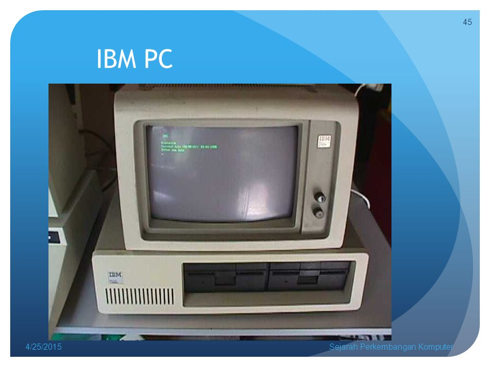 IBM PC 4/14/2017 Sejarah Perkembangan Komputer