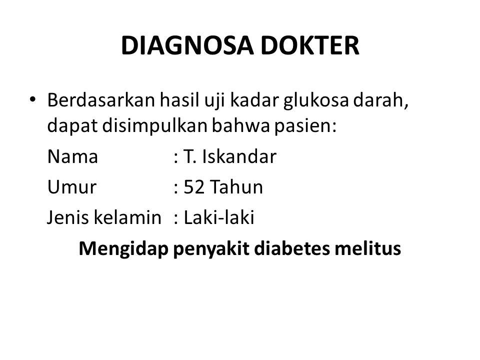 Mengidap penyakit diabetes melitus