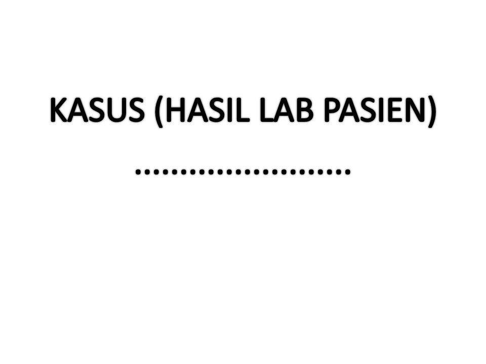 KASUS (HASIL LAB PASIEN) ........................