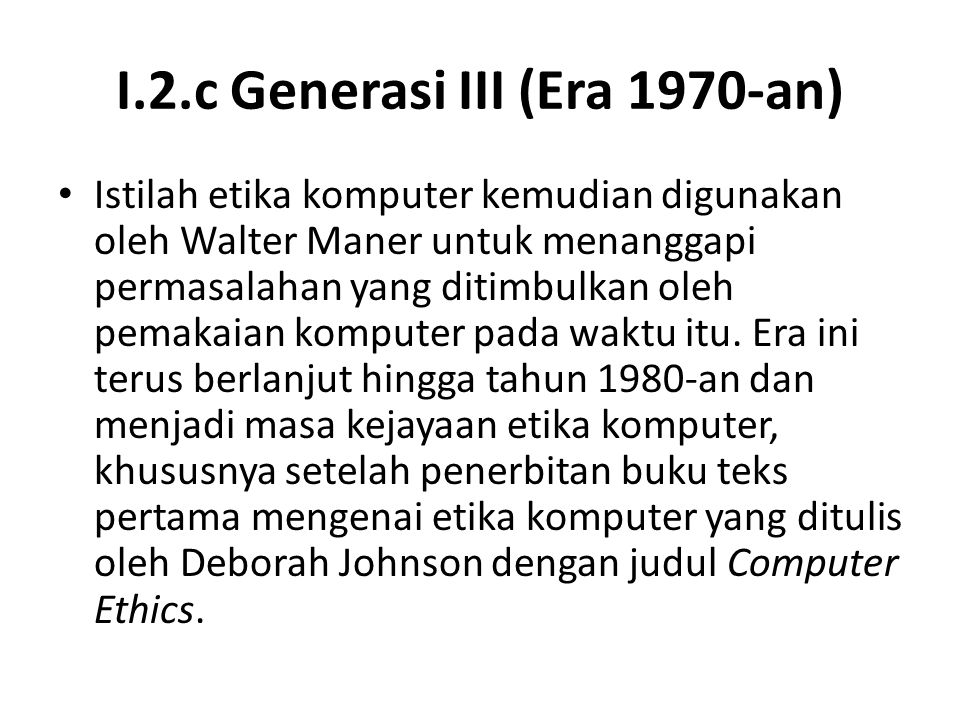 I.2.c Generasi III (Era 1970-an)