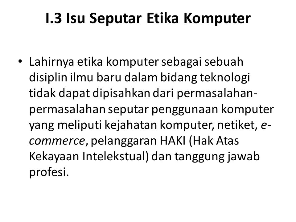 I.3 Isu Seputar Etika Komputer