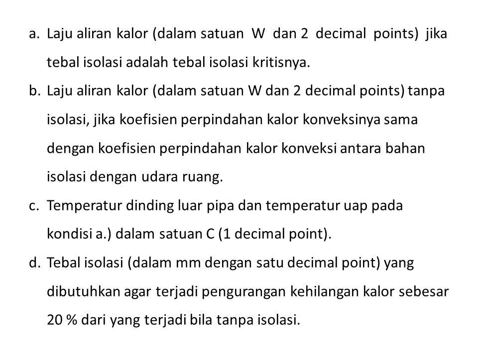 a. Laju aliran kalor (dalam satuan W dan 2 decimal points) jika