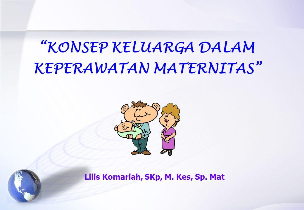 KONSEP KELUARGA DALAM KEPERAWATAN MATERNITAS