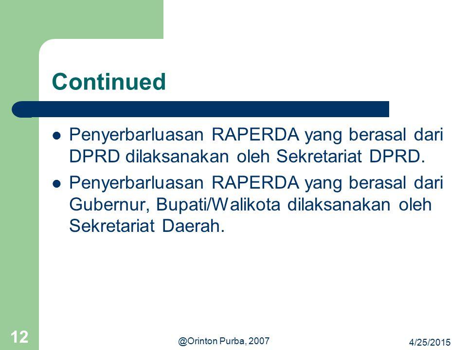 Continued Penyerbarluasan RAPERDA yang berasal dari DPRD dilaksanakan oleh Sekretariat DPRD.