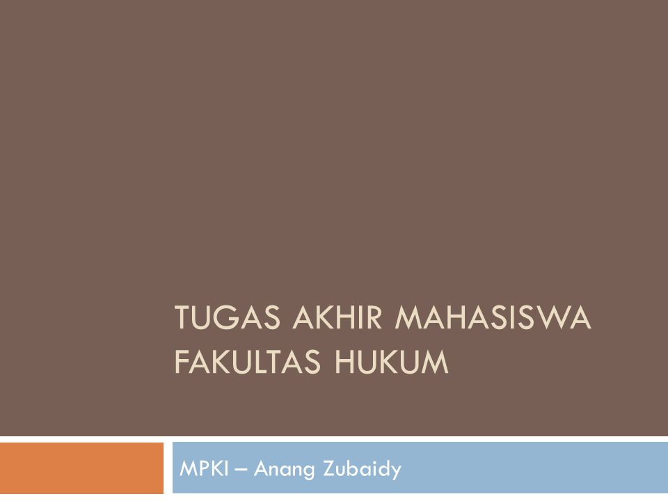 TUGAS AKHIR MAHASISWA FAKULTAS HUKUM