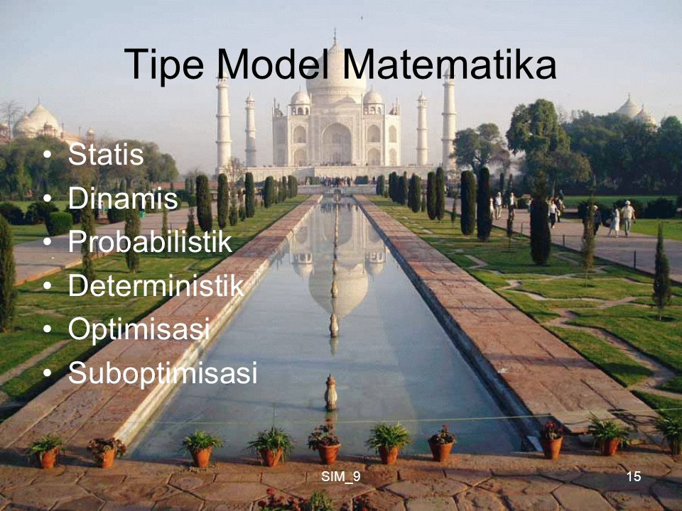 Tipe Model Matematika Statis Dinamis Probabilistik Deterministik