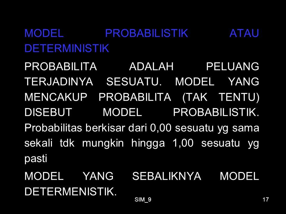 MODEL PROBABILISTIK ATAU DETERMINISTIK