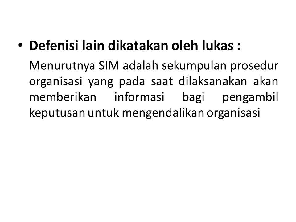Defenisi lain dikatakan oleh lukas :