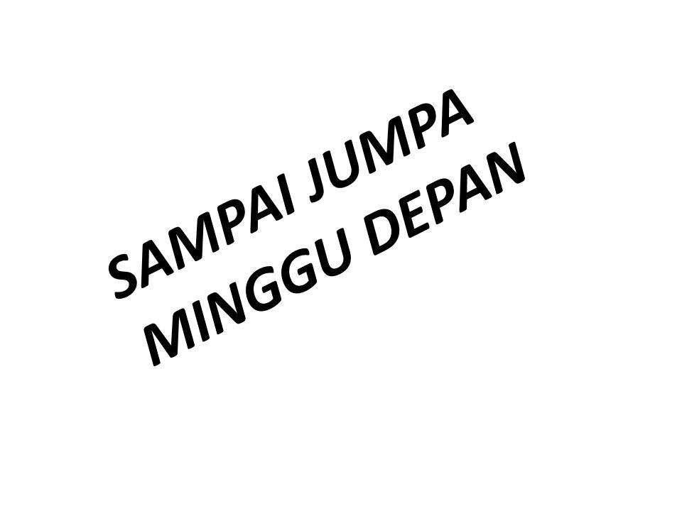 SAMPAI JUMPA MINGGU DEPAN