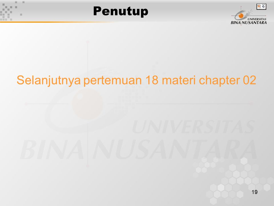 Penutup Selanjutnya pertemuan 18 materi chapter 02