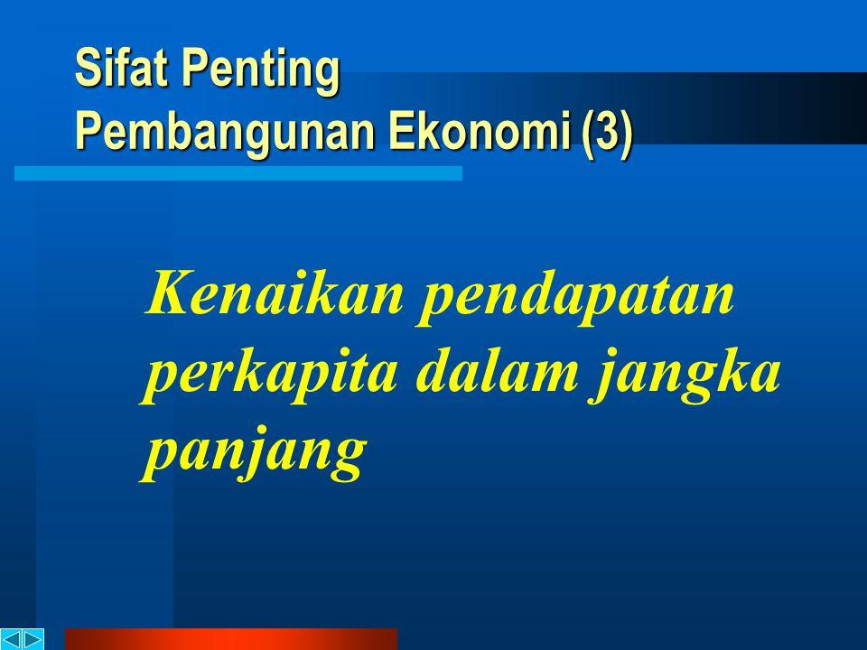 Sifat Penting Pembangunan Ekonomi (3)