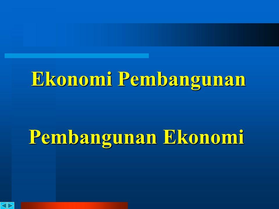 Ekonomi Pembangunan Pembangunan Ekonomi