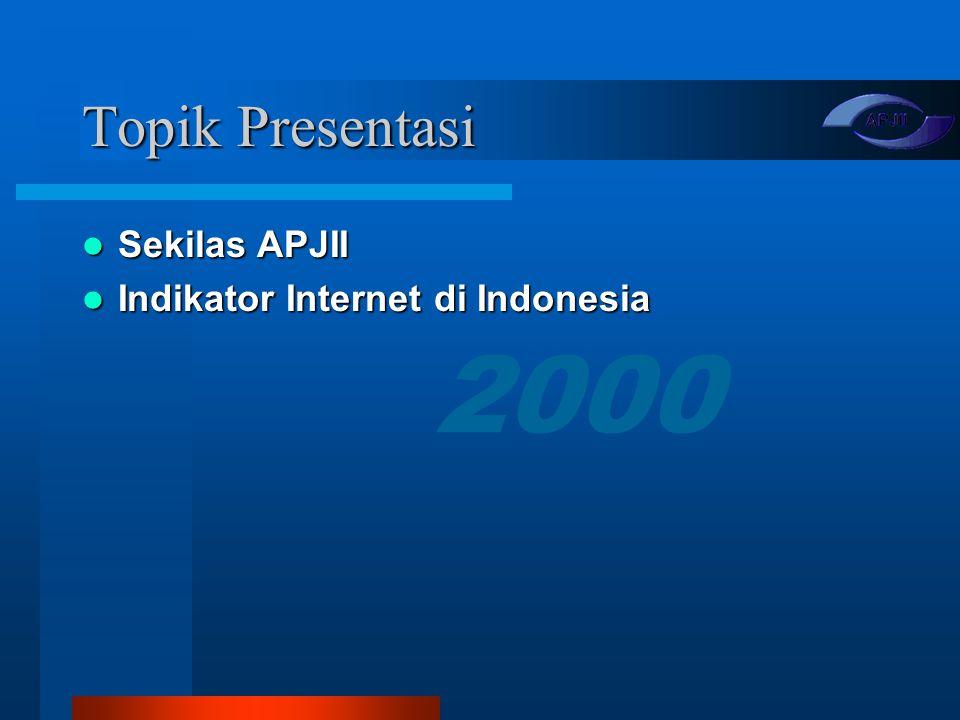 Topik Presentasi Sekilas APJII Indikator Internet di Indonesia