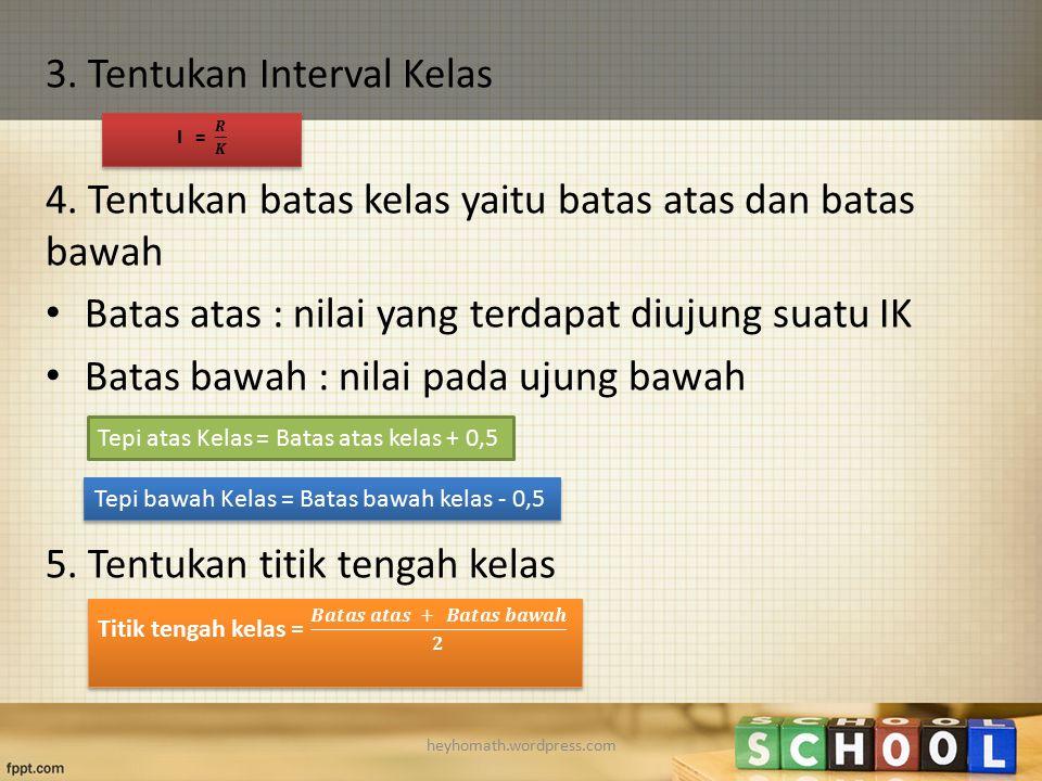 3. Tentukan Interval Kelas