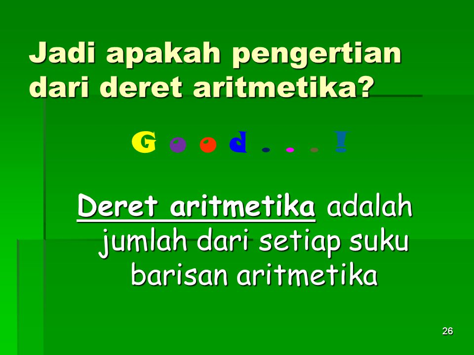 Deret aritmetika adalah jumlah dari setiap suku barisan aritmetika