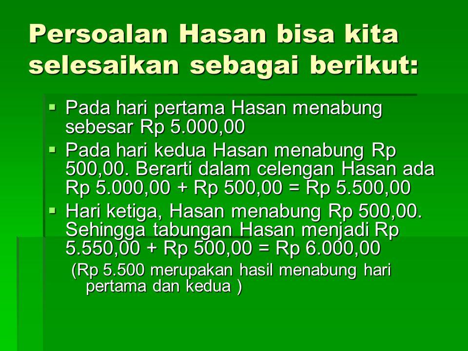 Persoalan Hasan bisa kita selesaikan sebagai berikut: