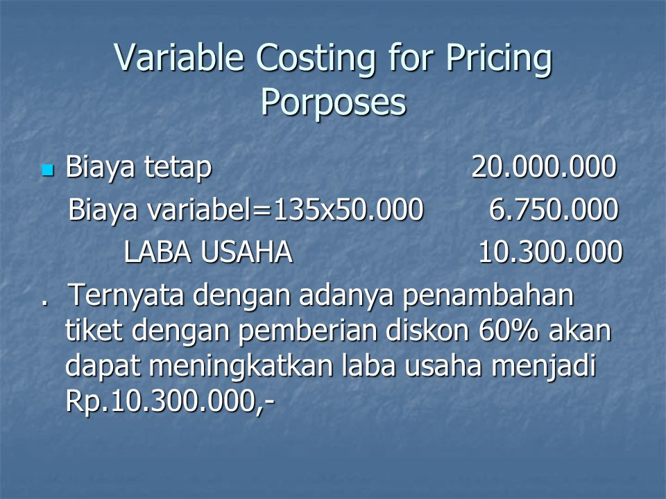 Variable Costing for Pricing Porposes