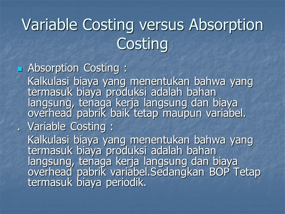 Variable Costing versus Absorption Costing