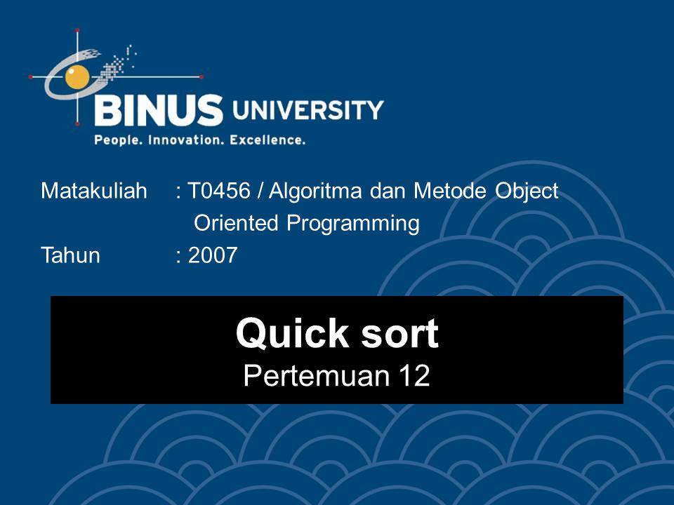 Matakuliah : T0456 / Algoritma dan Metode Object