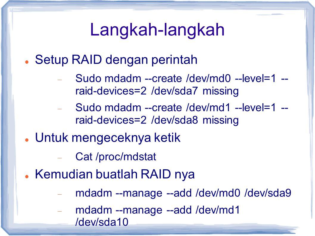 Langkah-langkah Setup RAID dengan perintah Untuk mengeceknya ketik
