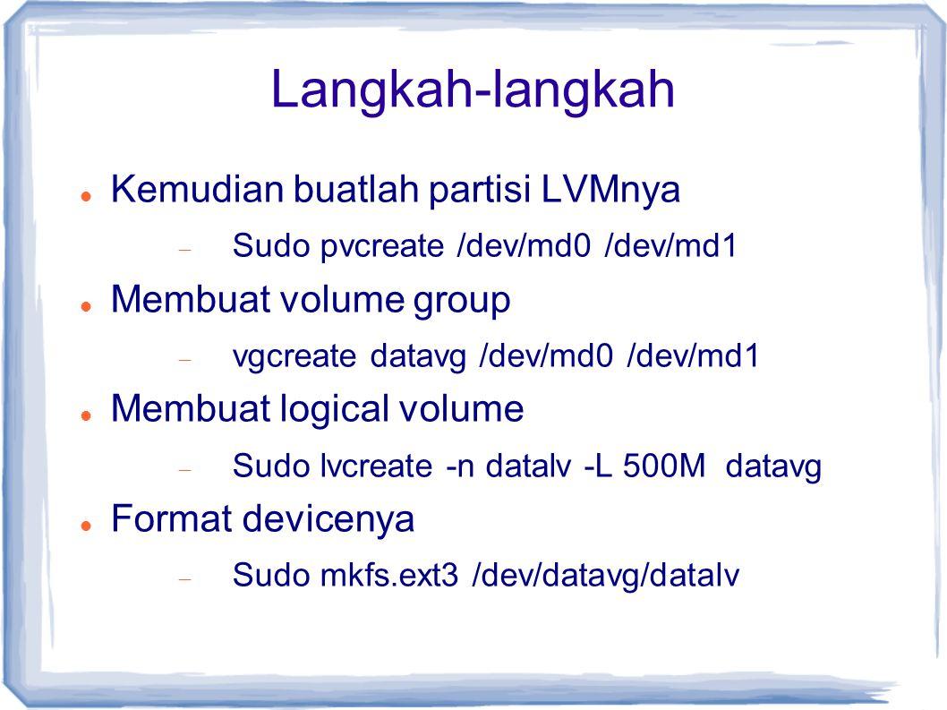 Langkah-langkah Kemudian buatlah partisi LVMnya Membuat volume group