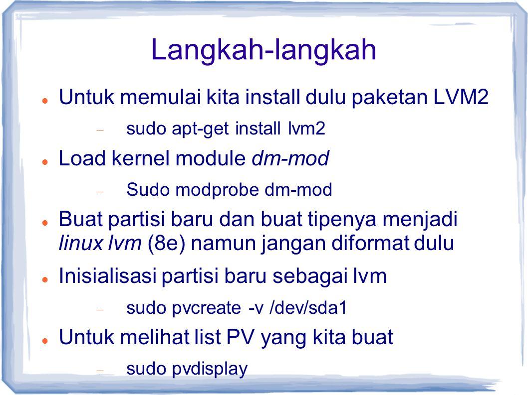 Langkah-langkah Untuk memulai kita install dulu paketan LVM2