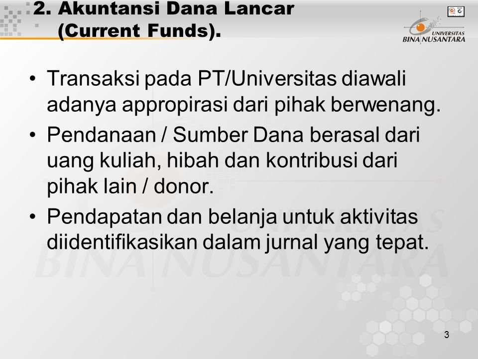 2. Akuntansi Dana Lancar (Current Funds).