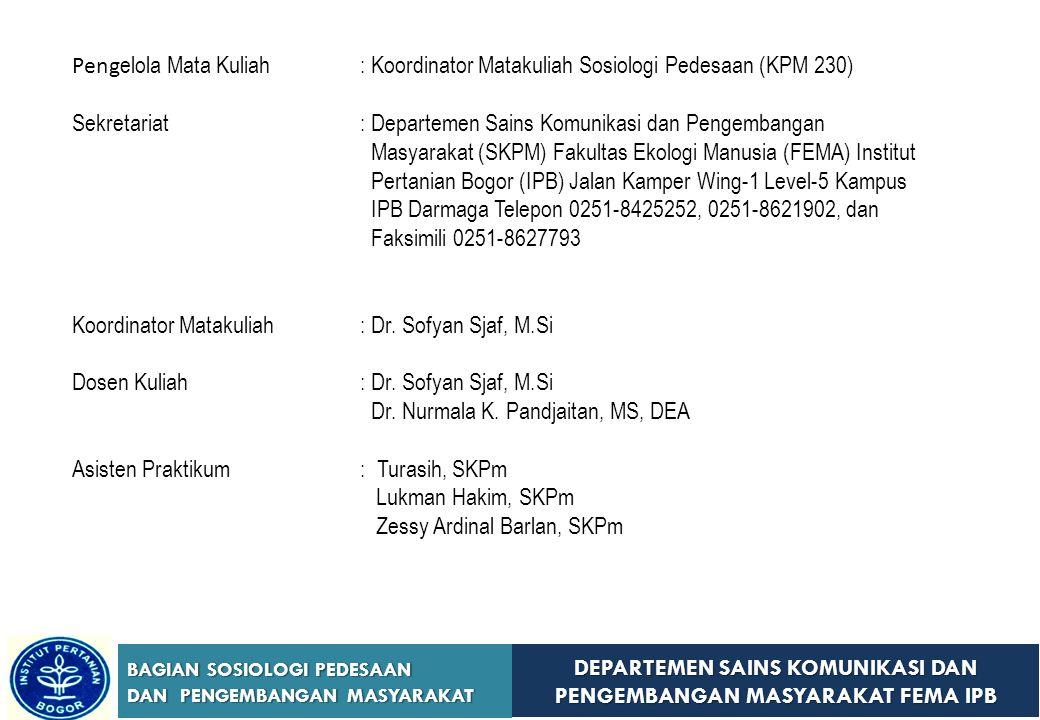 Pengelola Mata Kuliah : Koordinator Matakuliah Sosiologi Pedesaan (KPM 230)