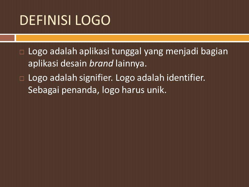 DEFINISI LOGO Logo adalah aplikasi tunggal yang menjadi bagian aplikasi desain brand lainnya.