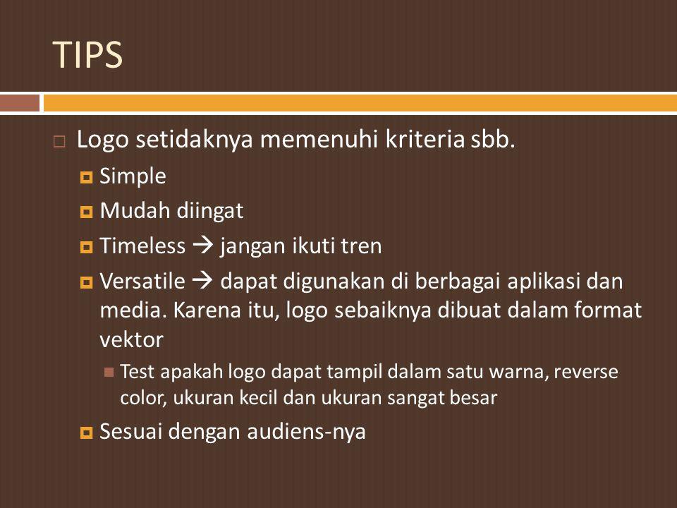 TIPS Logo setidaknya memenuhi kriteria sbb. Simple Mudah diingat