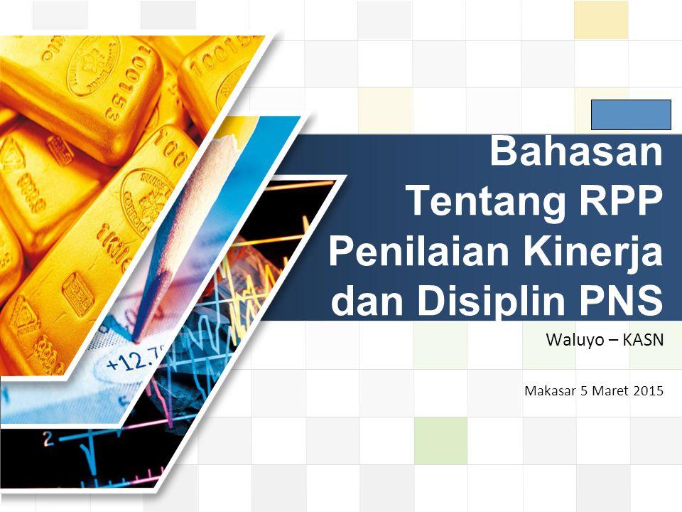 Bahasan Tentang RPP Penilaian Kinerja dan Disiplin PNS