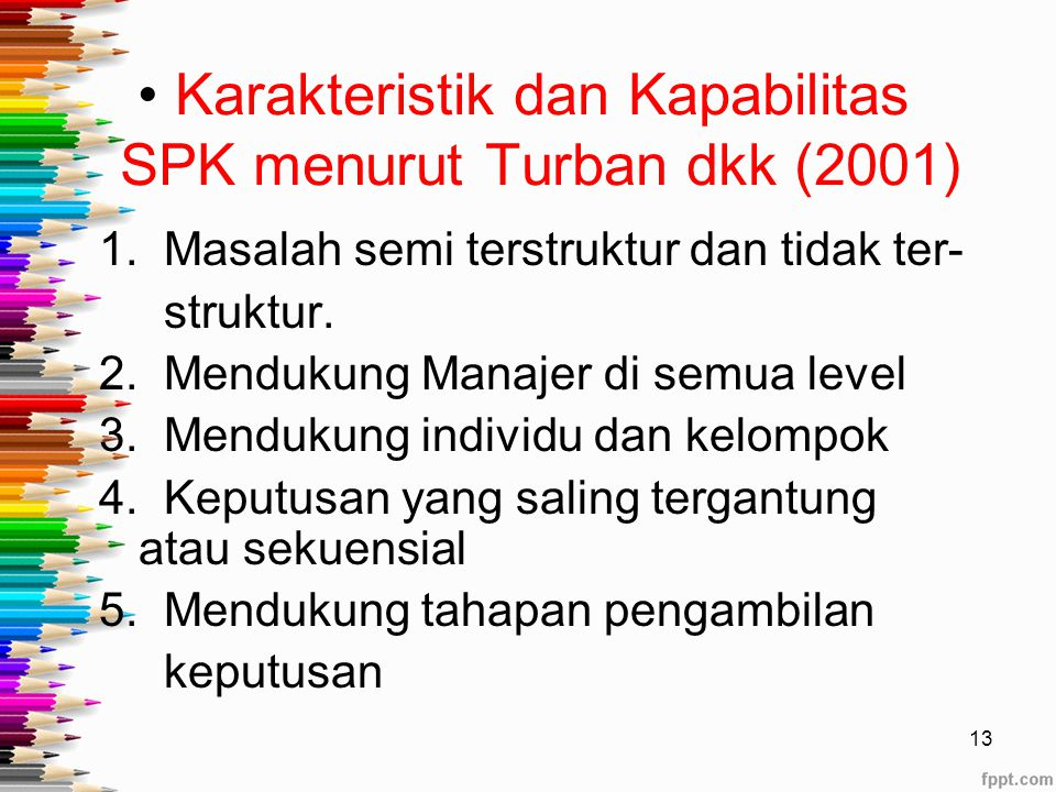 Karakteristik dan Kapabilitas SPK menurut Turban dkk (2001)