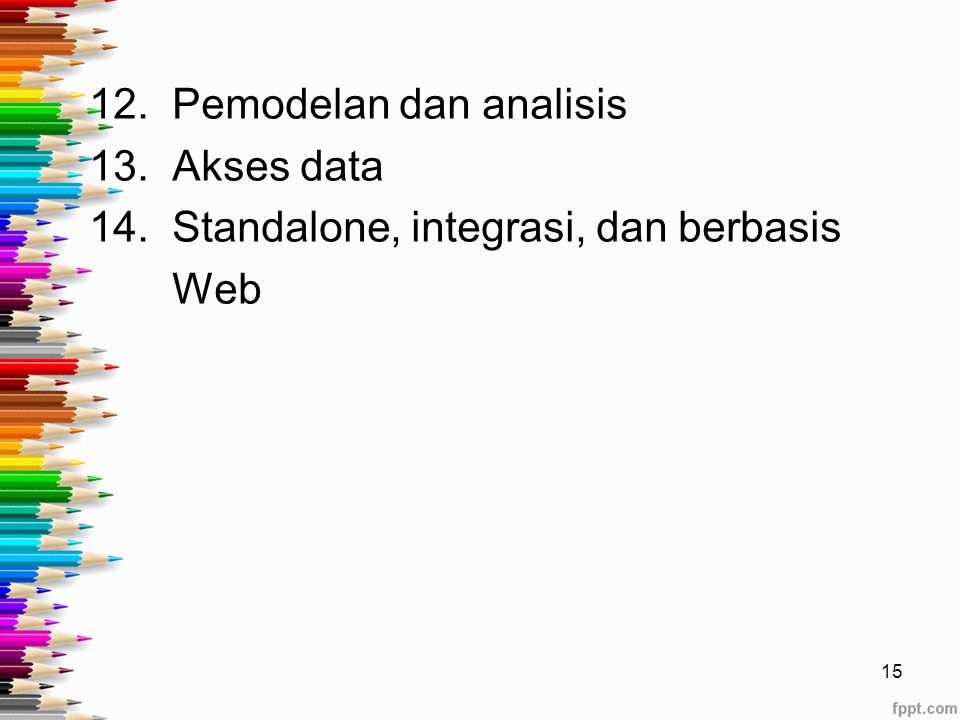 12. Pemodelan dan analisis 13. Akses data 14