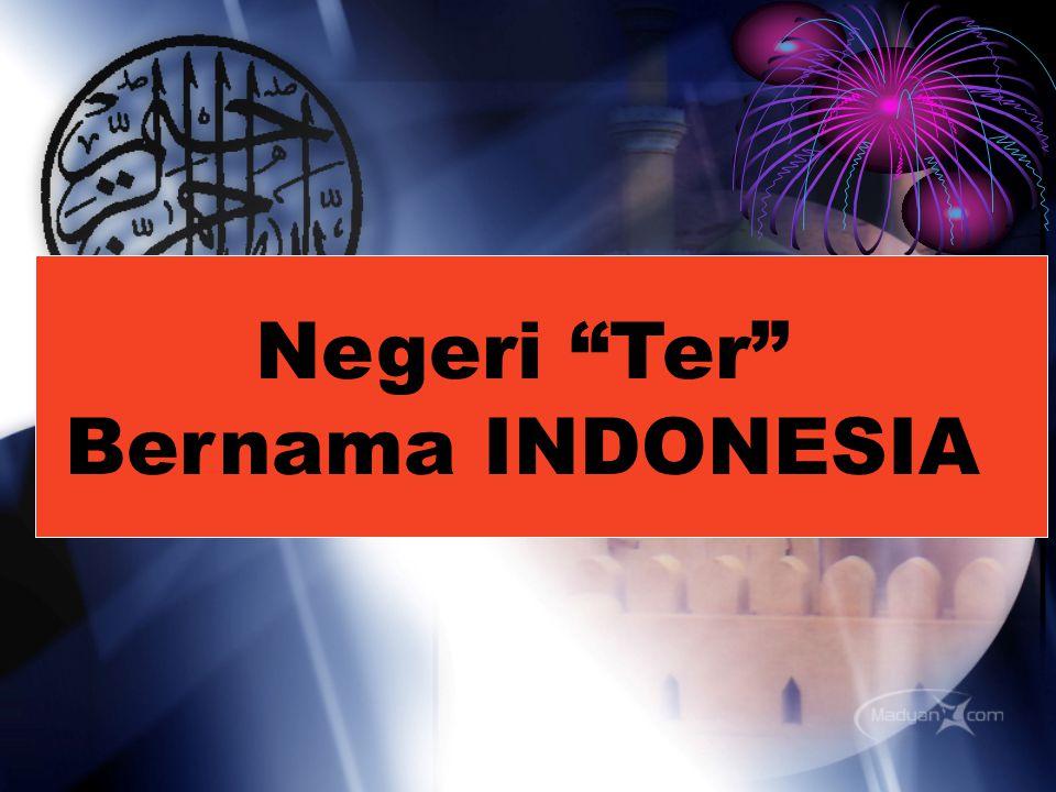 Negeri Ter Bernama INDONESIA