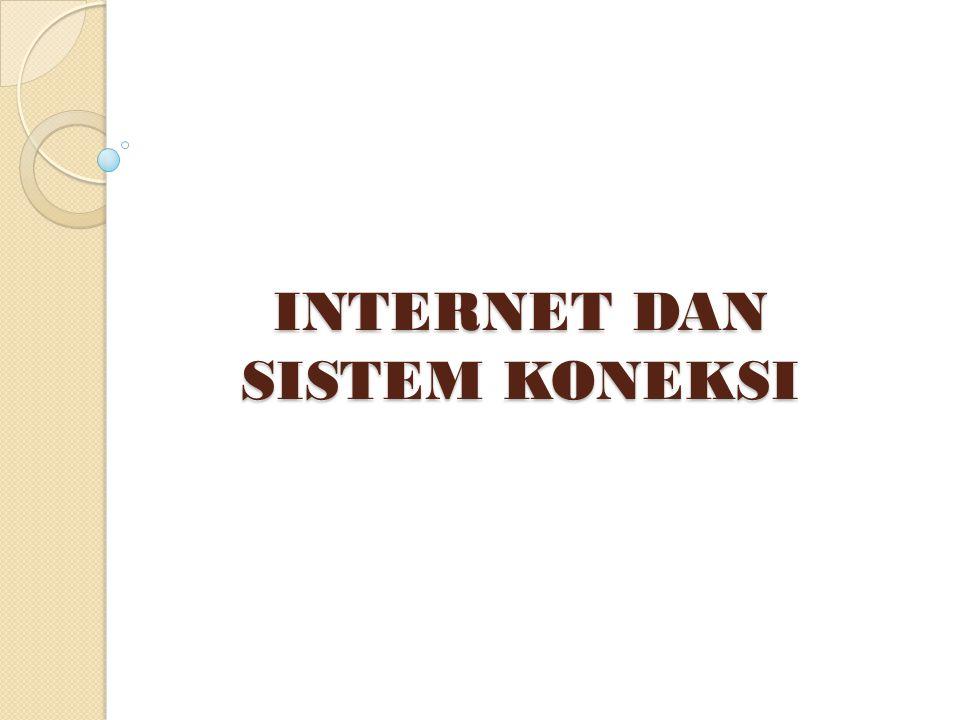 INTERNET DAN SISTEM KONEKSI