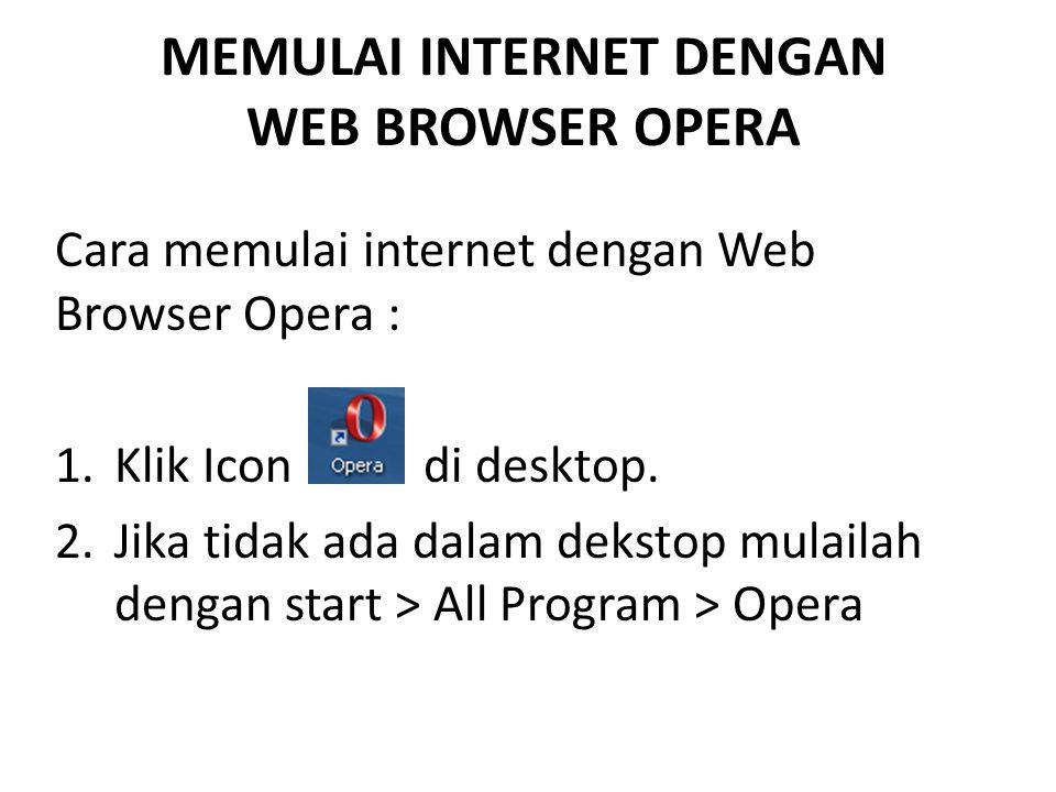 MEMULAI INTERNET DENGAN WEB BROWSER OPERA