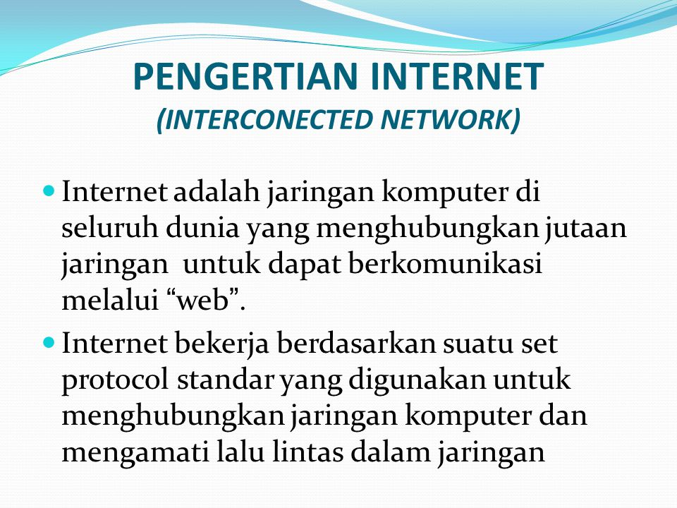 PENGERTIAN INTERNET (INTERCONECTED NETWORK)