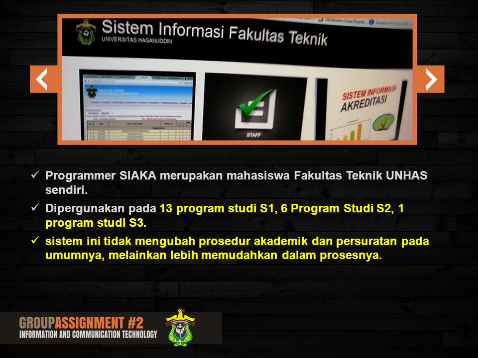 Programmer SIAKA merupakan mahasiswa Fakultas Teknik UNHAS sendiri.