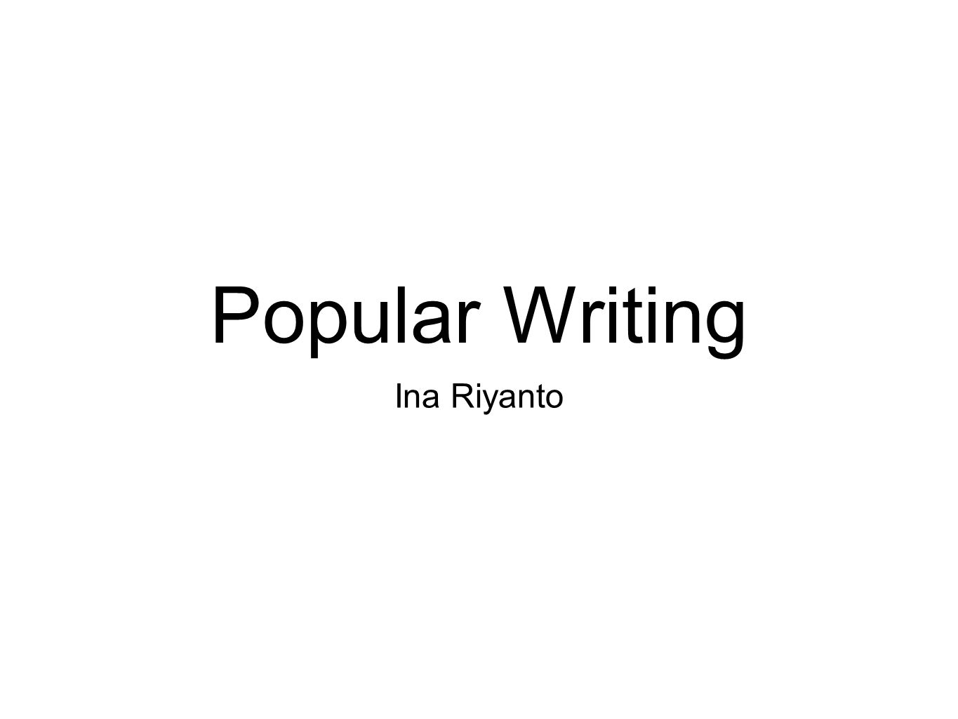 Popular Writing Ina Riyanto