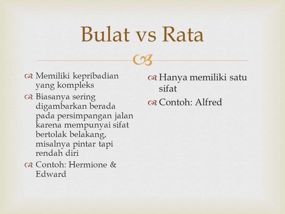Bulat vs Rata Hanya memiliki satu sifat Contoh: Alfred