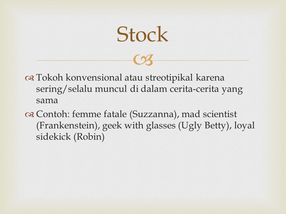 Stock Tokoh konvensional atau streotipikal karena sering/selalu muncul di dalam cerita-cerita yang sama.