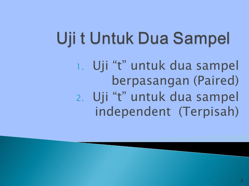 Uji t Untuk Dua Sampel Uji t untuk dua sampel berpasangan (Paired)
