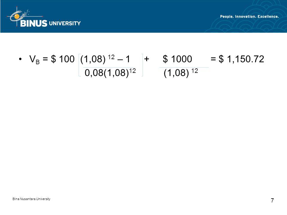 VB = $ 100 (1,08) 12 – 1 + $ 1000 = $ 1,150.72 0,08(1,08)12 (1,08) 12.