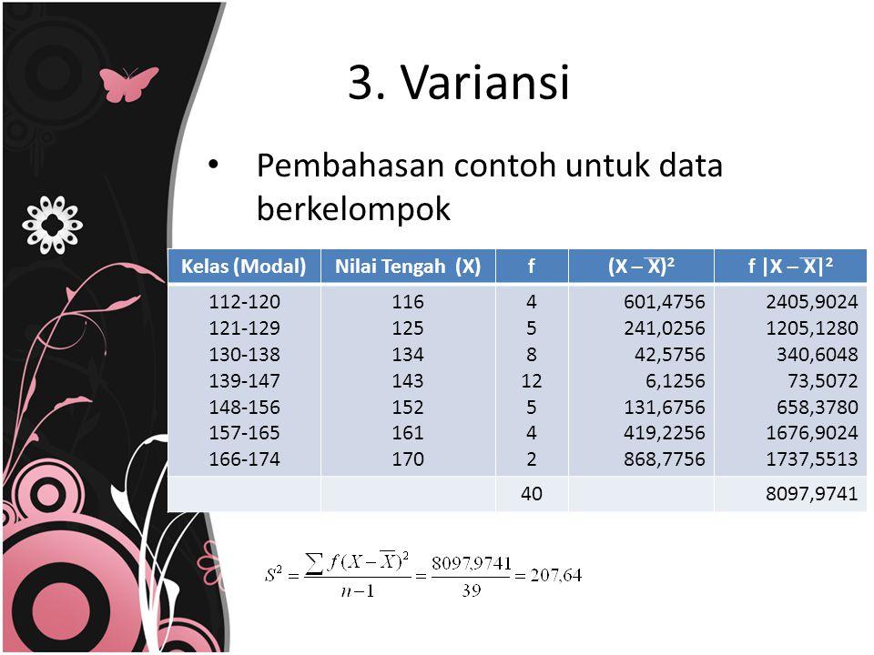 3. Variansi Pembahasan contoh untuk data berkelompok Kelas (Modal)