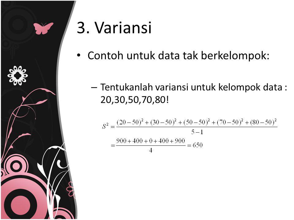 3. Variansi Contoh untuk data tak berkelompok:
