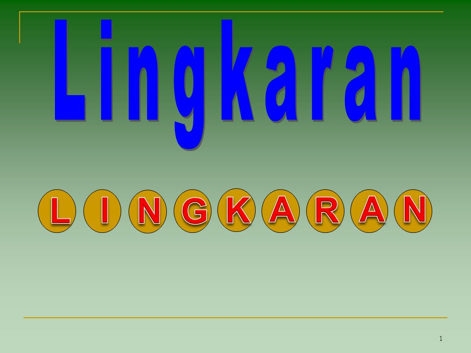 Lingkaran L I N G K A R A N