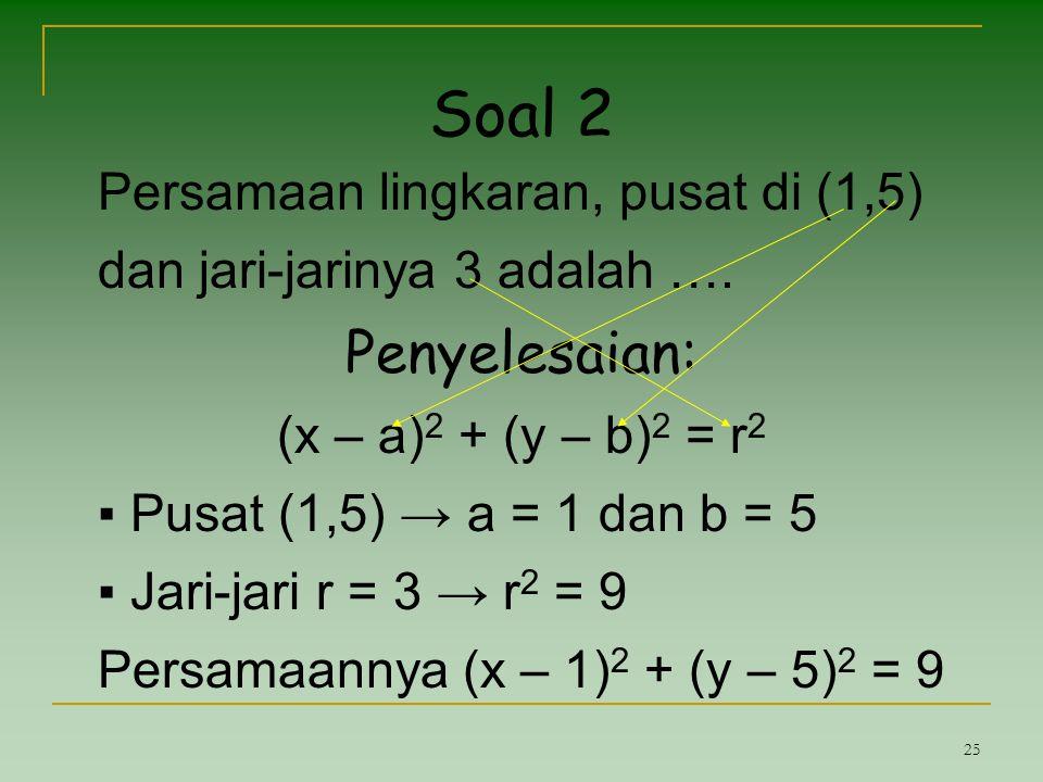 Soal 2 Penyelesaian: Persamaan lingkaran, pusat di (1,5)