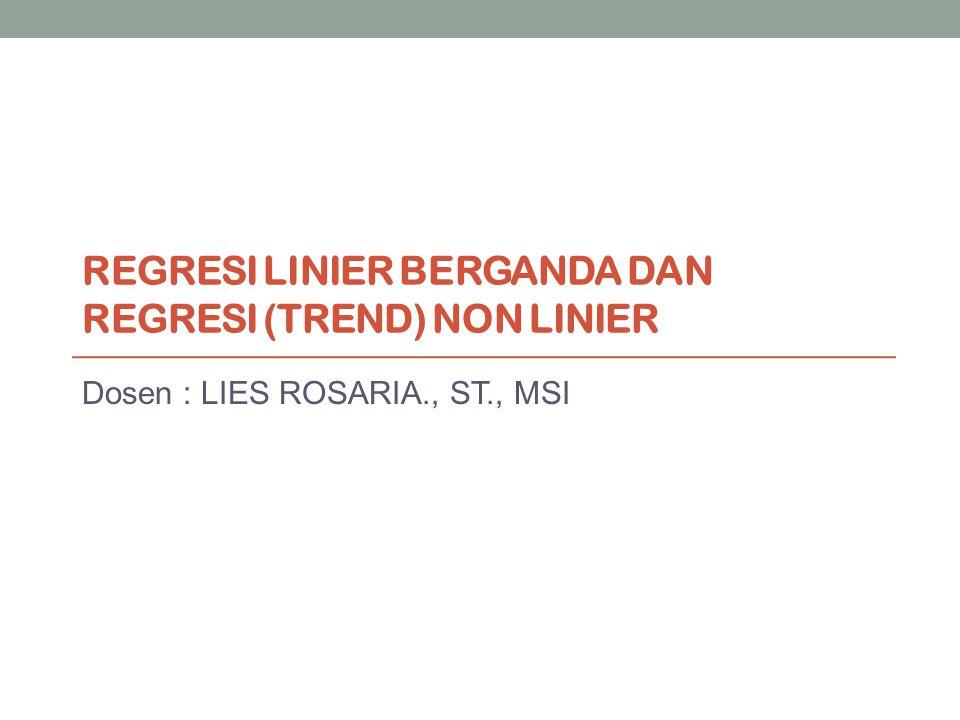 Regresi linier berganda dan regresi (trend) non linier