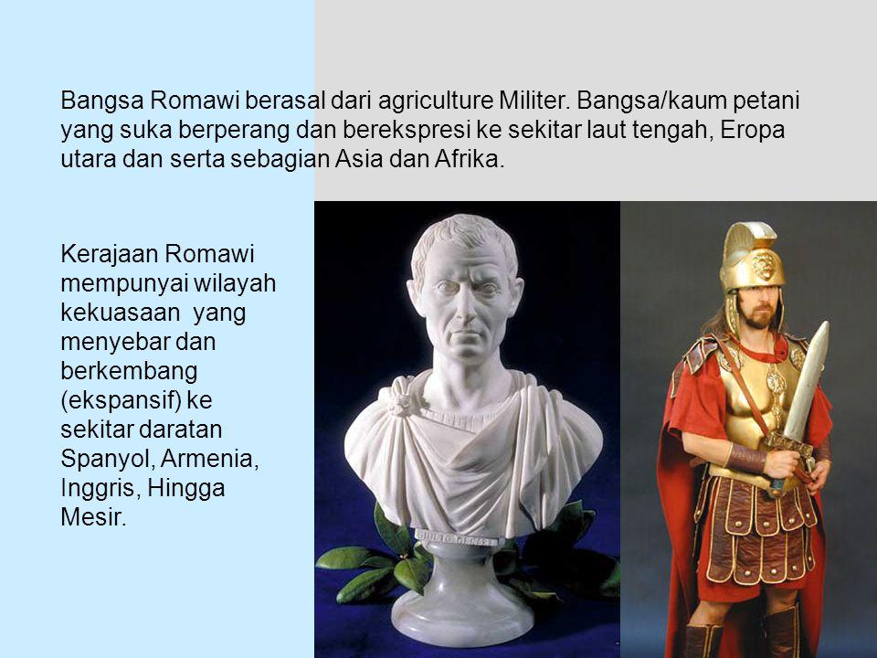 Bangsa Romawi berasal dari agriculture Militer