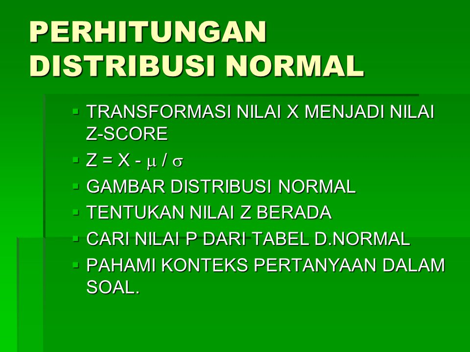 PERHITUNGAN DISTRIBUSI NORMAL